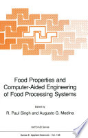 Food Properties and Computer Aided Engineering of Food Processing Systems