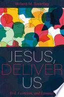 Jesus  Deliver Us