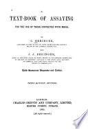 A Text Book Of Assaying For The Use Of Those Connected With Mines