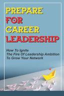 Prepare For Career Leadership
