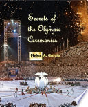 Secrets of the Olympic Ceremonies