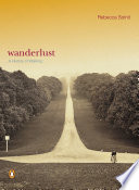 """Wanderlust: A History of Walking"" by Rebecca Solnit"