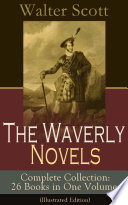 The Waverly Novels   Complete Collection  26 Books in One Volume  Illustrated Edition