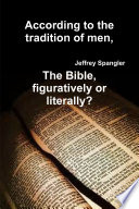 According To The Tradition Of Men The Bible Figuratively Or Literally  Book