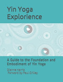 The Yin Yoga Explorience