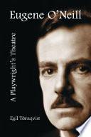 Eugene O Neill Book