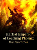 Martial Emperor Of Couching Phoenix