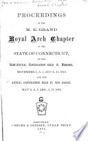 Proceedings Of The M E Grand Royal Arch Chapter Of The State Of Connecticut