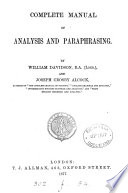 Complete manual of analysis and paraphrasing  by W  Davidson and J C  Alcock