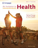 An Invitation to Health  Taking Charge of Your Health  Brief Edition