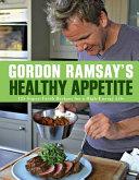 Gordon Ramsay s Healthy Appetite