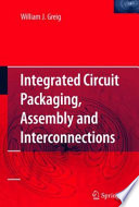 Integrated Circuit Packaging Assembly And Interconnections