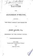 Letter from Alexander Hamilton, Concerning the Public Conduct and Character of John Adams, Esq., President of the United States