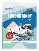 Accountancy Class XI by Dr  S  K  Singh  Dr  Sanjay Kumar Singh  Shailesh Chauhan  SBPD Publications