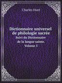 Pdf Dictionnaire universel de philologie sacr?e Telecharger