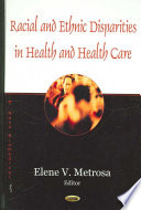 Racial and Ethnic Disparities in Health and Health Care