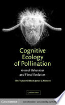 Cognitive Ecology of Pollination  : Animal Behaviour and Floral Evolution