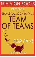 Trivia On Books Team of Teams by Stanley A  Mcchrystal