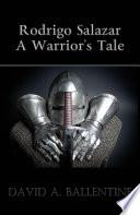 Rodrigo Salazar A Warrior S Tale