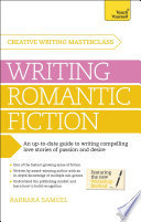 Masterclass: Writing Romantic Fiction  : A modern guide to writing compelling love stories of passion and desire