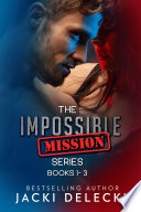 The Impossible Mission Series Books 1 3