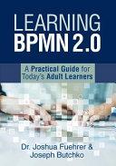 Learning BPMN 2 0