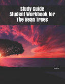 Study Guide Student Workbook for The Bean Trees Book