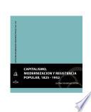 Capitalismo, modernización y resistencia popular 1825-1952
