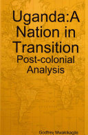 Uganda  A Nation in Transition  Post colonial Analysis