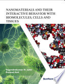 Nanomaterials and Their Interactive Behavior with Biomolecules  Cells and Tissues