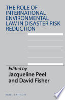 The Role of International Environmental Law in Disaster Risk Reduction Book