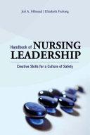 Handbook of Nursing Leadership  Creative Skills for a Culture of Safety