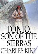 Tonio  Son of the Sierras