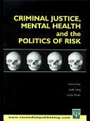 Criminal Justice, Mental Health and the Politics of Risk Pdf/ePub eBook