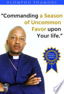 COMMANDING A SEASON OF UNCOMMON FAVOR UPON YOUR LIFE Book