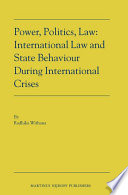 Power, Politics, Law: International Law and State Behaviour During International Crises