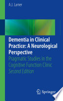 Dementia in Clinical Practice  A Neurological Perspective