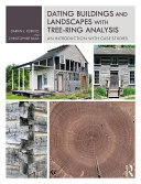 Dating Buildings and Landscapes with Tree Ring Analysis