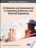 Handbook of Research on 5G Networks and Advancements in Computing, Electronics, and Electrical Engineering