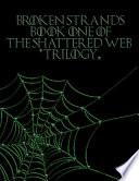 The Shattered Web  Broken Strands