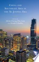 China And Southeast Asia In The Xi Jinping Era