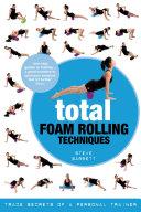 Total Foam Rolling Techniques