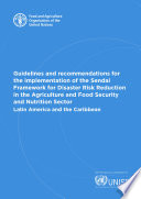 Guidelines and recommendations for the implementation of the Sendai Framework for Disaster Risk Reduction in the Agriculture and Food Security and Nutrition Sector Book