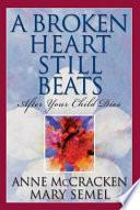 A Broken Heart Still Beats Book