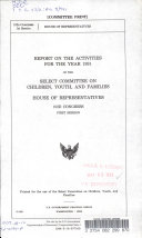 Report on the Activities for the Year 1991 of the Select Committee on Children  Youth  and Families  House of Representatives  102d Congress  First Session