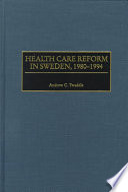Health Care Reform In Sweden 1980 1994 Book