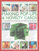 The Illustrated Step By Step Guide to Making Pop Ups   Novelty Cards  A Masterclass in the Art of Paper Engineering