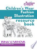 Children's Wear Fashion Illustration Resource Book