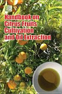 Handbook on Citrus Fruits Cultivation and Oil Extraction