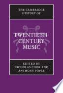 The Cambridge History of Twentieth Century Music